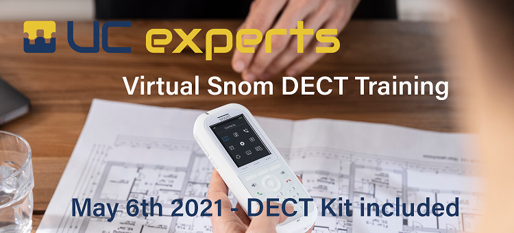UC experts Academy - EXTRA TRAINING - Snom DECT training - May 6th 2021